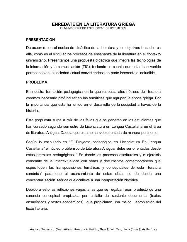 ENREDATE EN LA LITERATURA GRIEGA EL MUNDO GRIEGO EN EL ESPACIO HIPERMEDIAL PRESENTACIÓN De acuerdo con el núcleo de didáct...