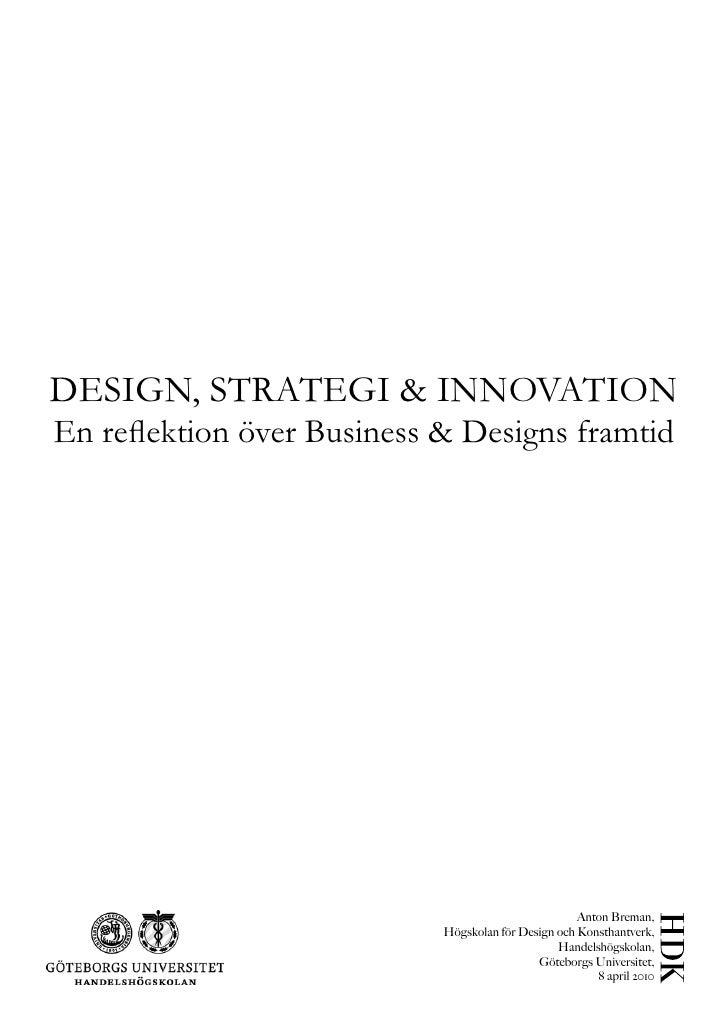 DESIGN, STRATEGI & INNOVATION En reflektion över Business & Designs framtid                                               ...