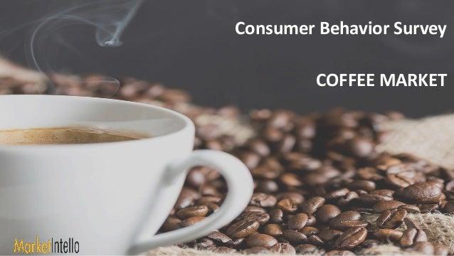 Consumer Behavior Survey COFFEE MARKET