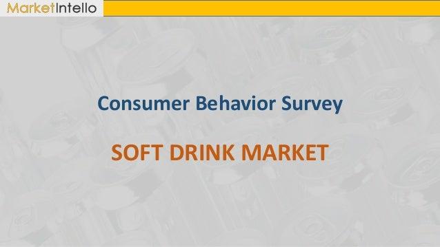 Consumer Behavior Survey SOFT DRINK MARKET
