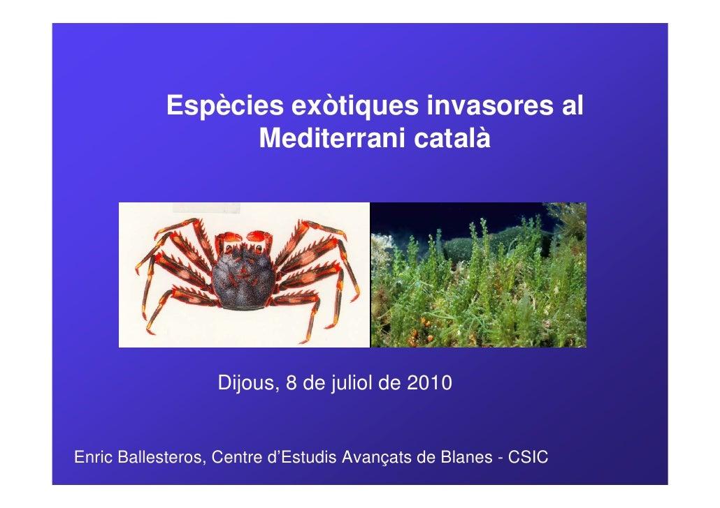 Enric Ballesteros - Espècies exòtiques invasores al Mediterrani català