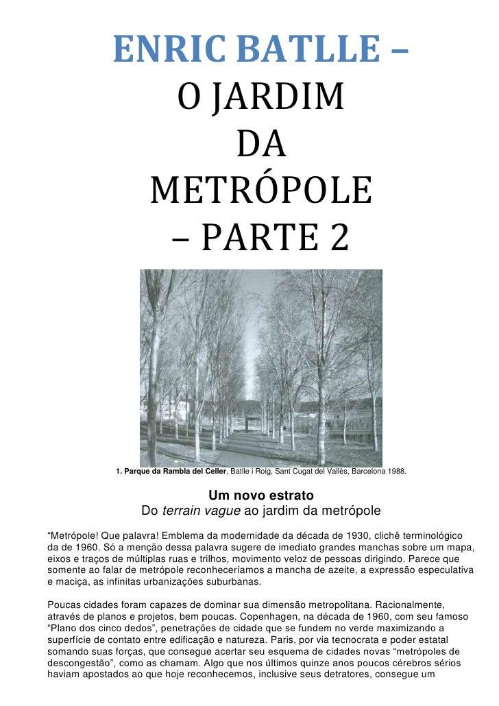 ENRIC BATLLE –                 O JARDIM                    DA               METRÓPOLE                – PARTE 2            ...