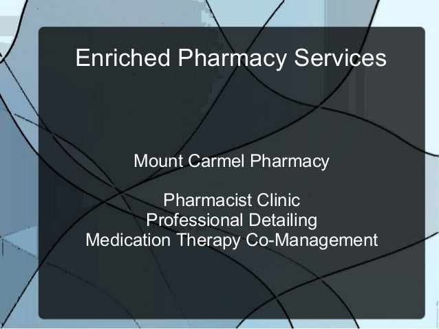 Enriched Pharmacy Services Mount Carmel Pharmacy Pharmacist Clinic Professional Detailing Medication Therapy Co-Management