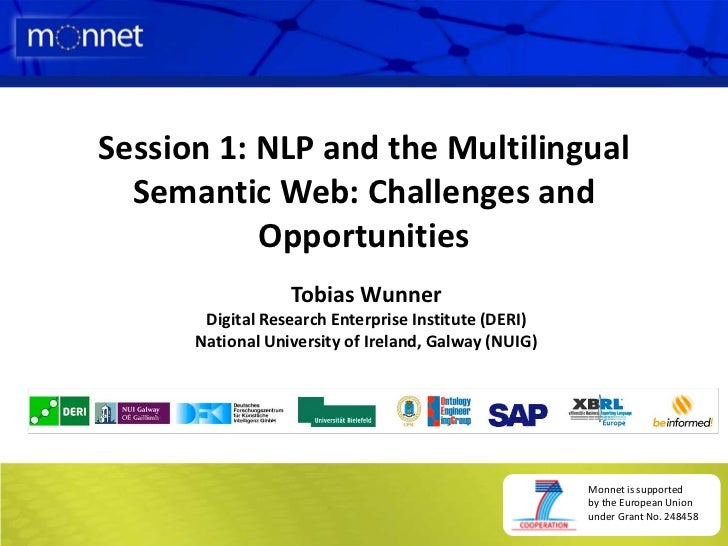 Session 1: NLP and the Multilingual Semantic Web: Challenges and Opportunities<br />Tobias Wunner<br />Digital Research En...