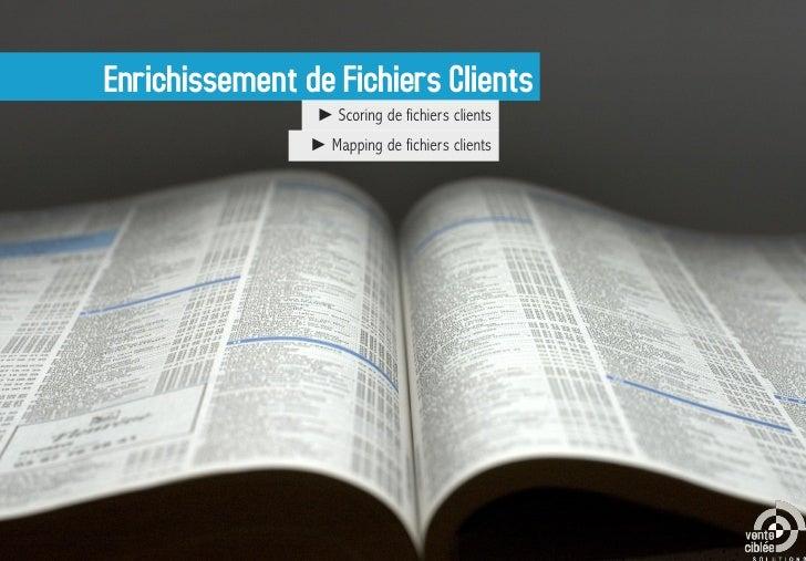 ► Scoring de fichiers clients► Mapping de fichiers clients