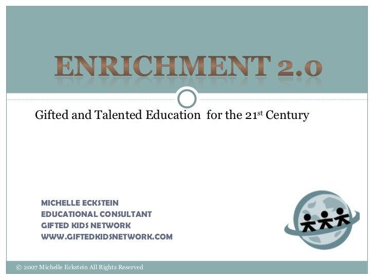 <ul><li>MICHELLE ECKSTEIN </li></ul><ul><li>EDUCATIONAL CONSULTANT </li></ul><ul><li>GIFTED KIDS NETWORK </li></ul><ul><li...