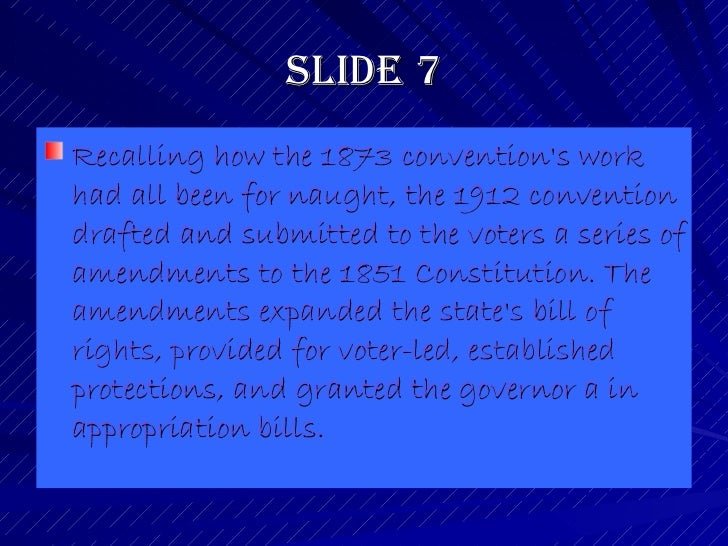 Slide 7 <ul><li>Recalling how the 1873 convention's work had all been for naught, the 1912 convention drafted and submitte...