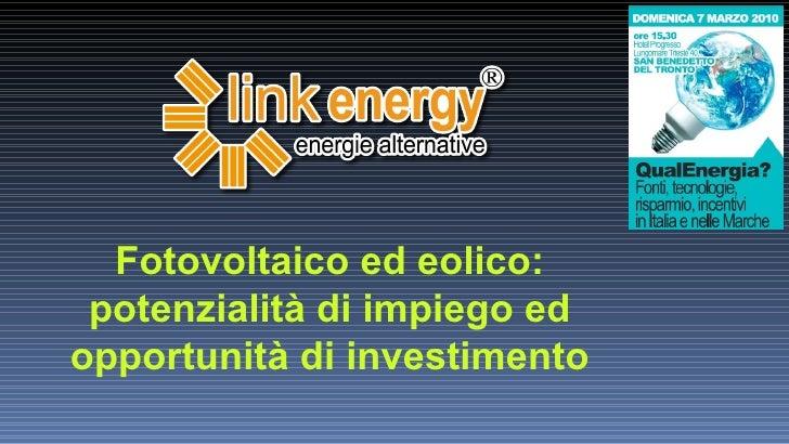 Fotovoltaico ed eolico: potenzialità di impiego ed opportunità di investimento