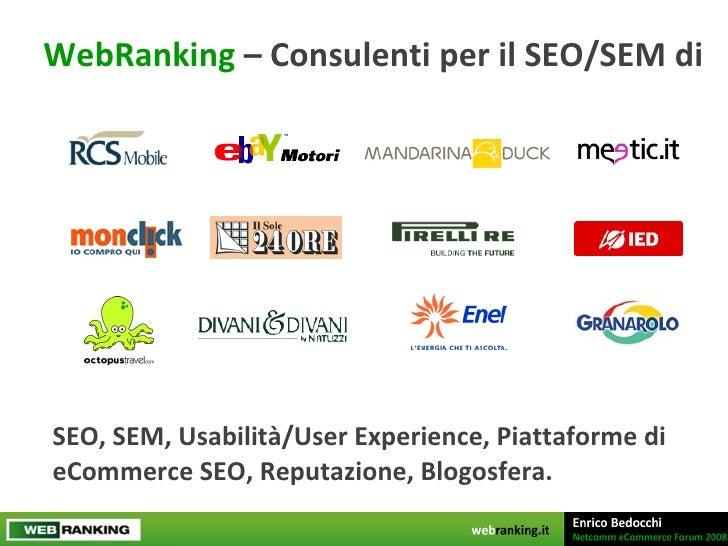 Enrico Bedocchi - WebRanking - NetComm Forum 2008 Slide 2