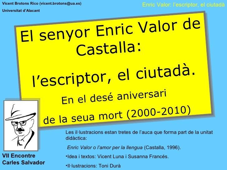 Vicent Brotons Rico (vicent.brotons@ua.es)                           Enric Valor: l'escriptor, el ciutadà Universitat d'Al...