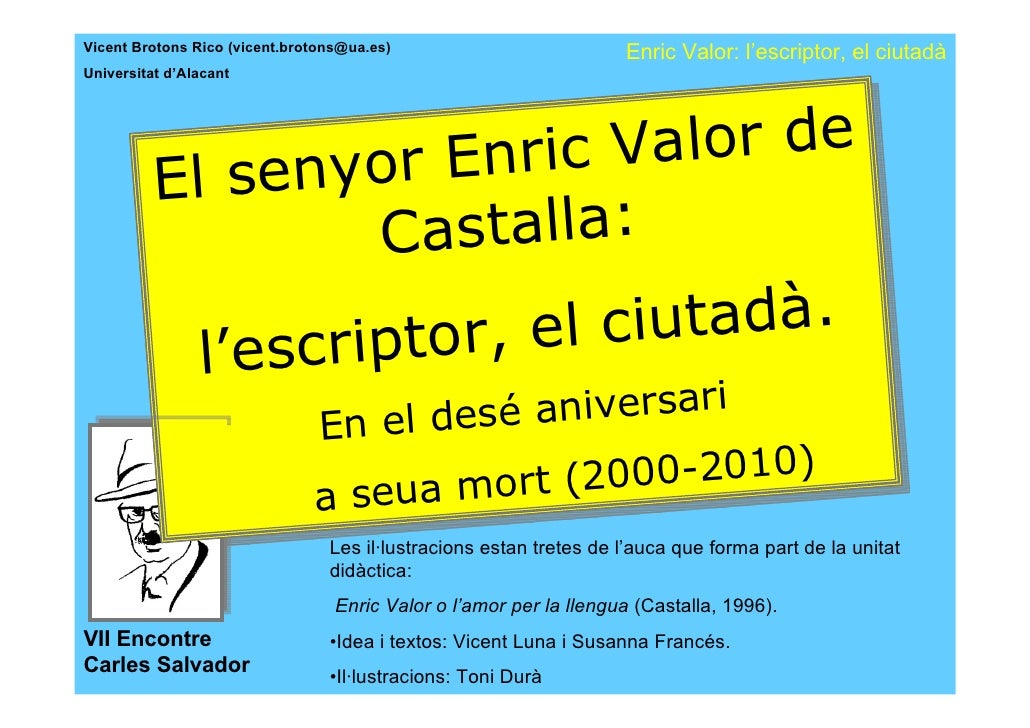 Vicent Brotons Rico (vicent.brotons@ua.es)                          Enric Valor: l'escriptor, el ciutadà Universitat d'Ala...