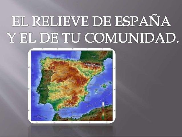  -  -  -  España está formada por: La mayor parte de la Península Ibérica (17 CCAA). Las ciudades autonómicas de Ceuta y ...
