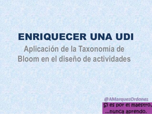 ENRIQUECER UNA UDI Aplicación de la Taxonomía de Bloom en el diseño de actividades