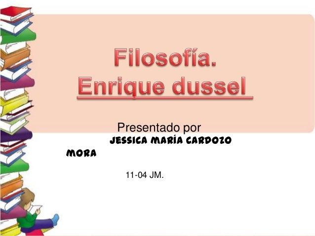 Presentado por  Jessica maría Cardozo mora 11-04 JM.