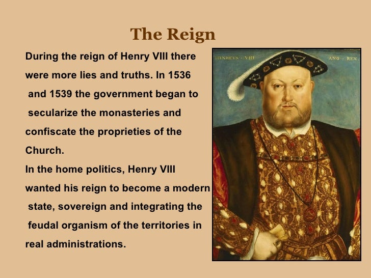 a biography of king henry viii and his reign Henry viii is a proud and wilful monarch who defies rome's ban on divorce  on  his deathbed, king henry viii looks back over his eventful life and his six  marriages  it covers that period in the reign of that monarch where cardinal  thomas.