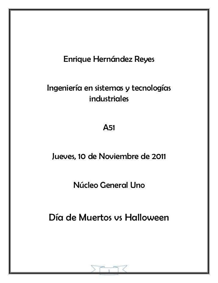 Enrique Hernández ReyesIngeniería en sistemas y tecnologías            industriales                A51 Jueves, 10 de Novie...
