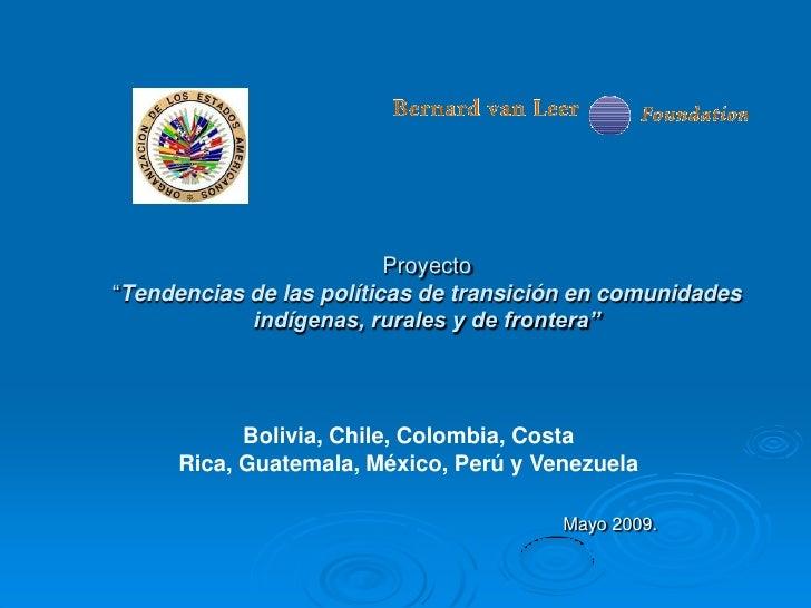 """Proyecto """"Tendencias de las políticas de transición en comunidades             indígenas, rurales y de frontera""""          ..."""