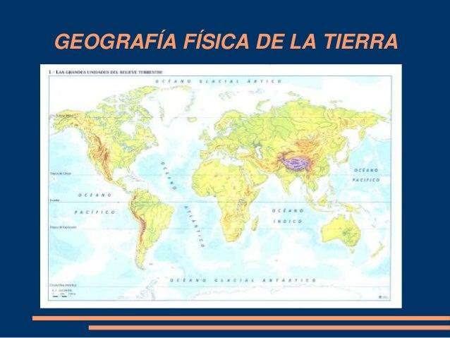 GEOGRAFÍA FÍSICA DE LA TIERRA