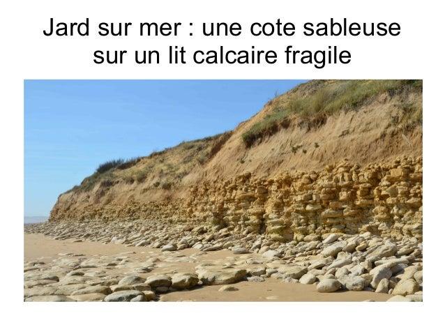 Jard sur mer: une cote sableuse    sur un lit calcaire fragile