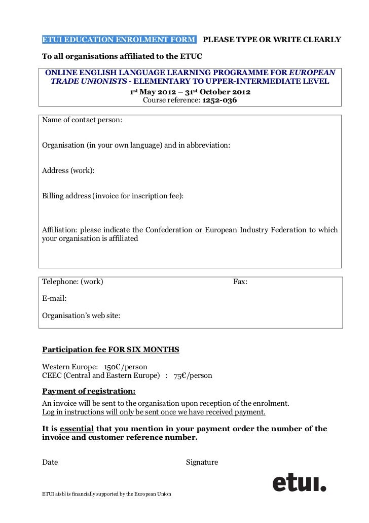 ETUI EDUCATION ENROLMENT FORM                                   PLEASE TYPE OR WRITE CLEARLYTo all organisations affiliate...