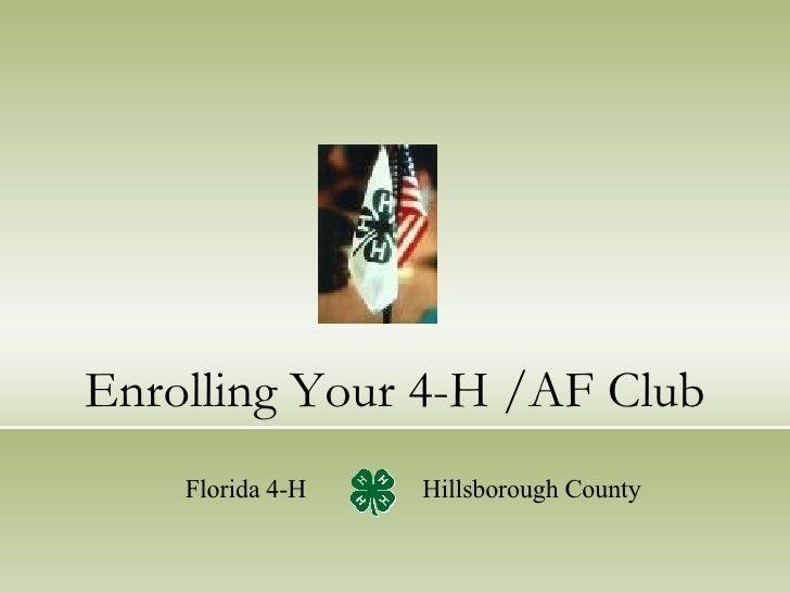 Enrolling Your 4-H /AF Club Florida 4-H  Hillsborough County