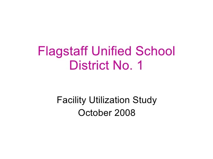 Flagstaff Unified School District No. 1 Facility Utilization Study October 2008