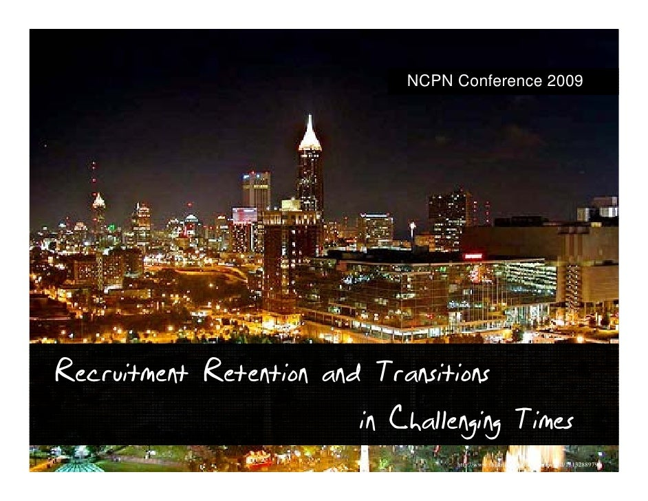 NCPN Conference 2009     Recruitment Retention and Transitions                          in C                             C...