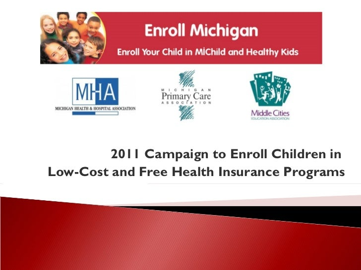 2011 Campaign to Enroll Children in  Low-Cost and Free Health Insurance Programs