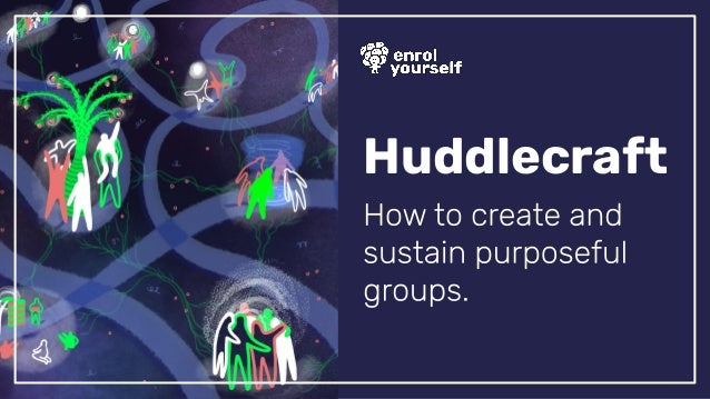 Enrol Yourself Huddlecraft