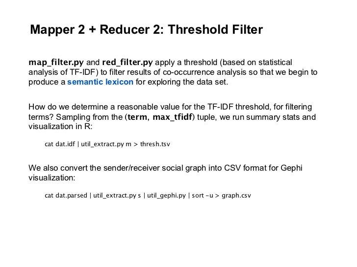 Mapper 2 + Reducer 2: Threshold Filter  map_filter.py and red_filter.py apply a threshold (based on statistical analysis o...