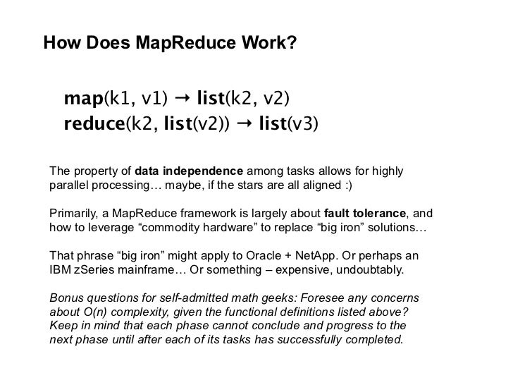 How Does MapReduce Work?     map(k1, v1) → list(k2, v2)   reduce(k2, list(v2)) → list(v3)  The property of data independen...