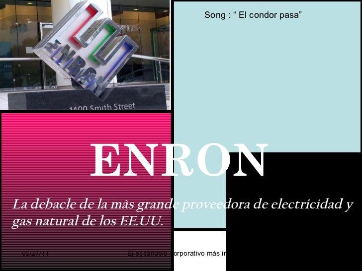 """La debacle de la màs grande proveedora de electricidad y gas natural de los EE.UU. Song : """" El condor pasa"""" ENRON"""
