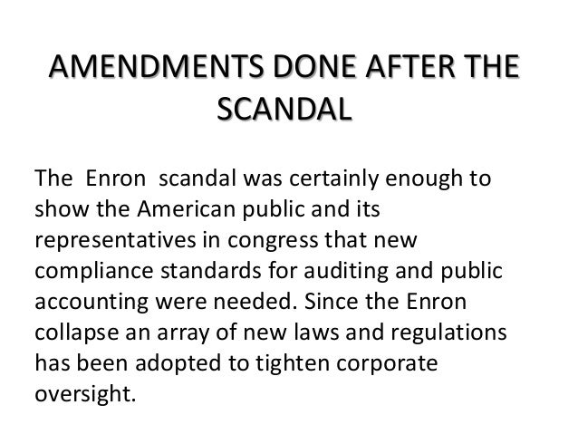 impact of the enron scandal on accounting standards The enron scandal drew attention to accounting and corporate fraud, as its shareholders lost $74 billion in the four years leading up to its bankruptcy, and its employees lost billions in pension .