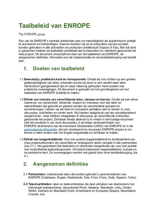 Taalbeleid van ENROPE The ENROPE group Een van de ENROPE's centrale doeleinden was om meertaligheid als academische prakti...