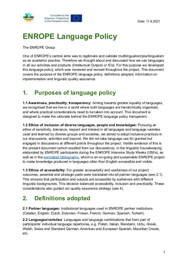 Date: 11.8.2021 ENROPE Language Policy The ENROPE Group One of ENROPE's central aims was to legitimate and validate multil...