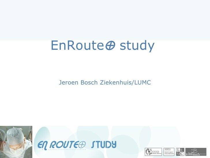 EnRoute⊕ study Jeroen Bosch Ziekenhuis/LUMC