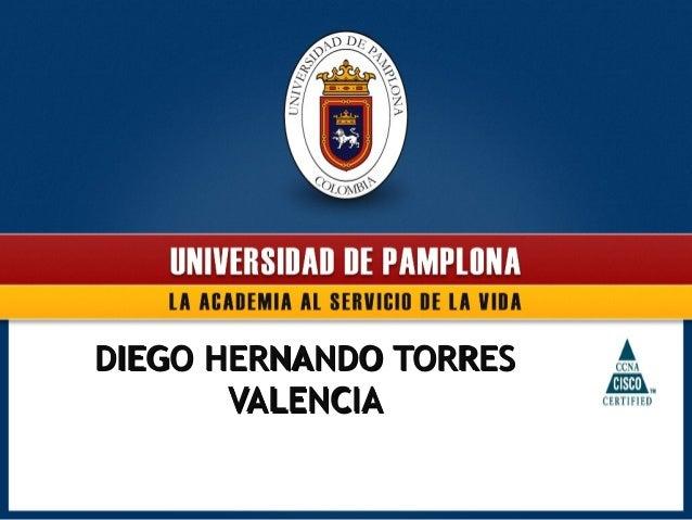 DIEGO HERNANDO TORRES       VALENCIA