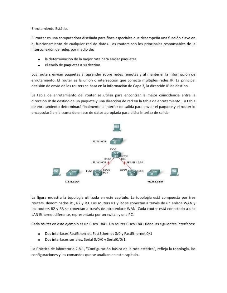 Enrutamiento EstáticoEl router es una computadora diseñada para fines especiales que desempeña una función clave enel func...
