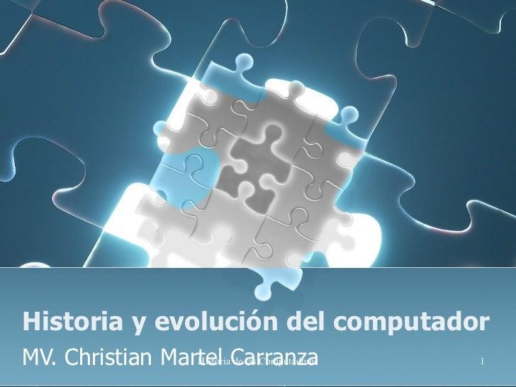 Historia y evolución del computador MV. Christian Martel Carranza