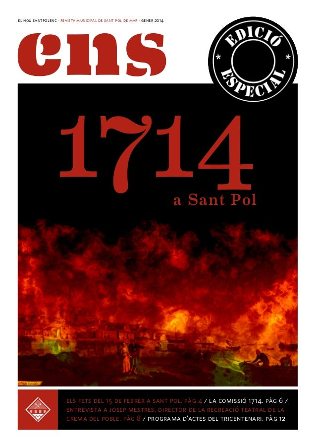 el nou santpolenc · revista municipal de sant pol de mar · gener 2014  1714 a Sant Pol  els fets del 15 / inagurem sant po...