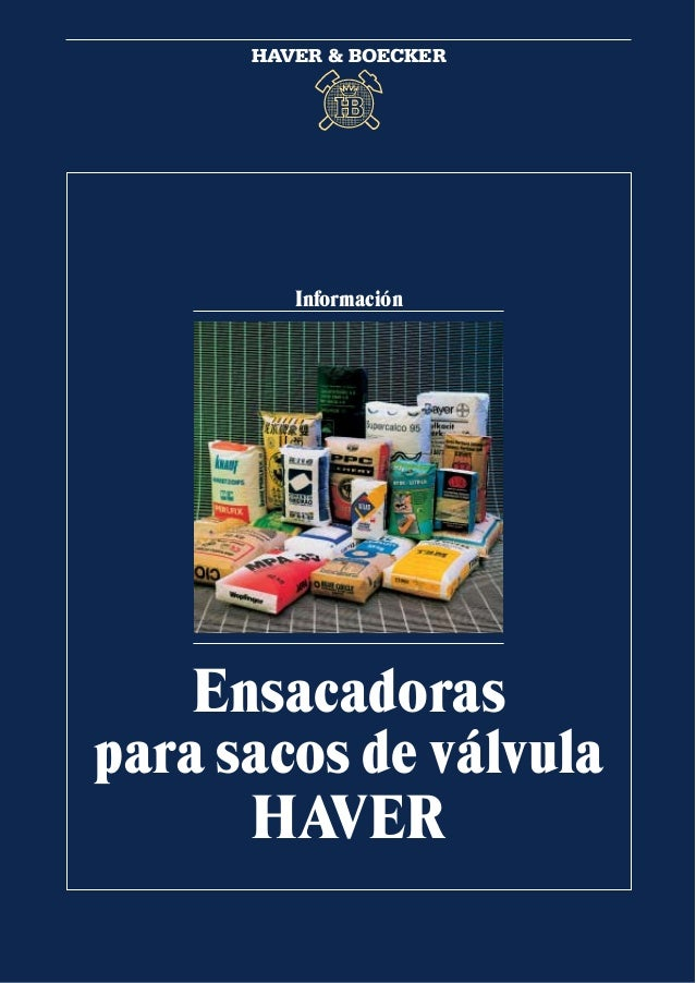 Información Ensacadoras para sacos de válvula HAVER HAVER & BOECKER HAVER & BOECKER Apartado de correos 33 20 • D-59282 OE...