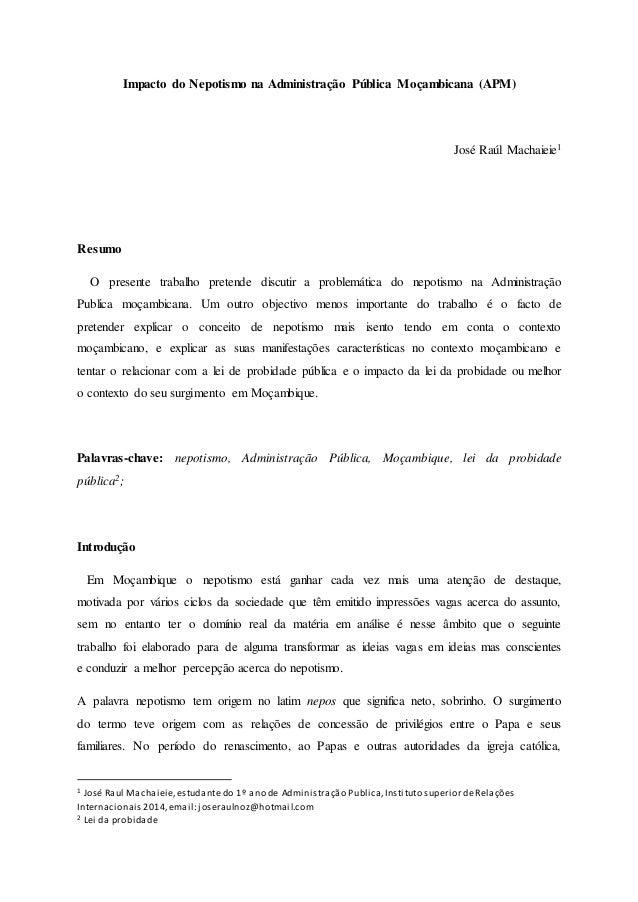 Impacto do Nepotismo na Administração Pública Moçambicana (APM) José Raúl Machaieie1 Resumo O presente trabalho pretende d...
