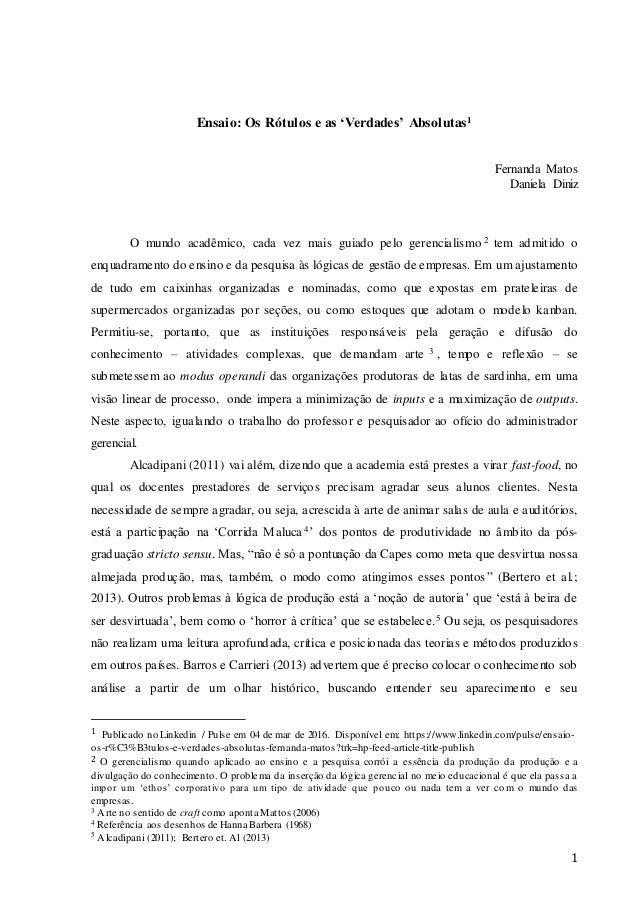 1 Ensaio: Os Rótulos e as 'Verdades' Absolutas1 Fernanda Matos Daniela Diniz O mundo acadêmico, cada vez mais guiado pelo ...