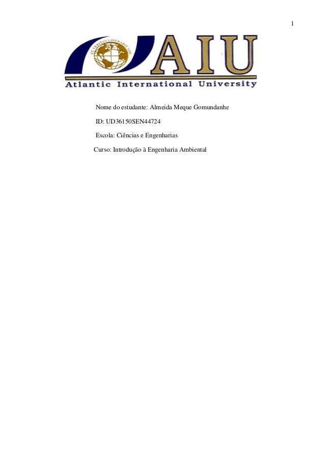 1 Nome do estudante: Almeida Meque Gomundanhe ID: UD36150SEN44724 Escola: Ciências e Engenharias Curso: Introdução à Engen...