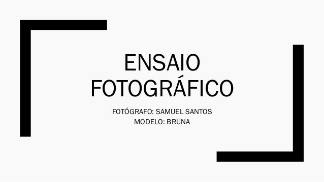 ENSAIO FOTOGRÁFICO FOTÓGRAFO: SAMUEL SANTOS MODELO: BRUNA