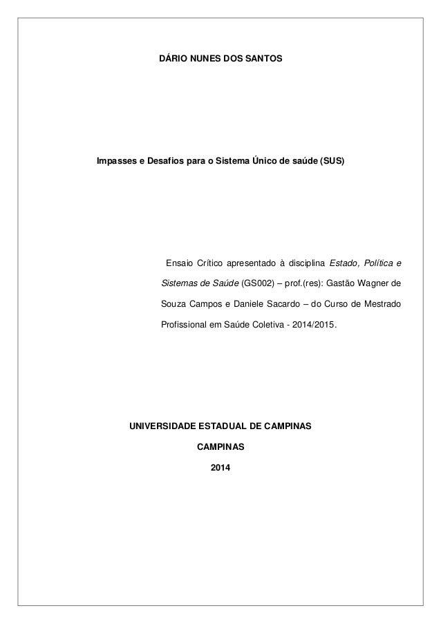DÁRIO NUNES DOS SANTOS  Impasses e Desafios para o Sistema Único de saúde (SUS)  Ensaio Crítico apresentado à disciplina E...