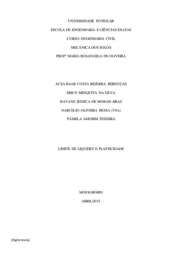 [Digite texto] UNIVERSIDADE POTIGUAR ESCOLA DE ENGENHARIA E CIÊNCIAS EXATAS CURSO: ENGENHARIA CIVIL MECÂNICA DOS SOLOS PRO...