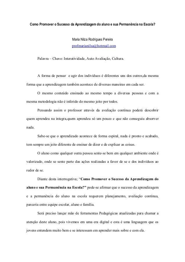 Como Promover o Sucesso da Aprendizagem do aluno e sua Permanência na Escola? Maria Nilza Rodrigues Pereira profmarianilsa...