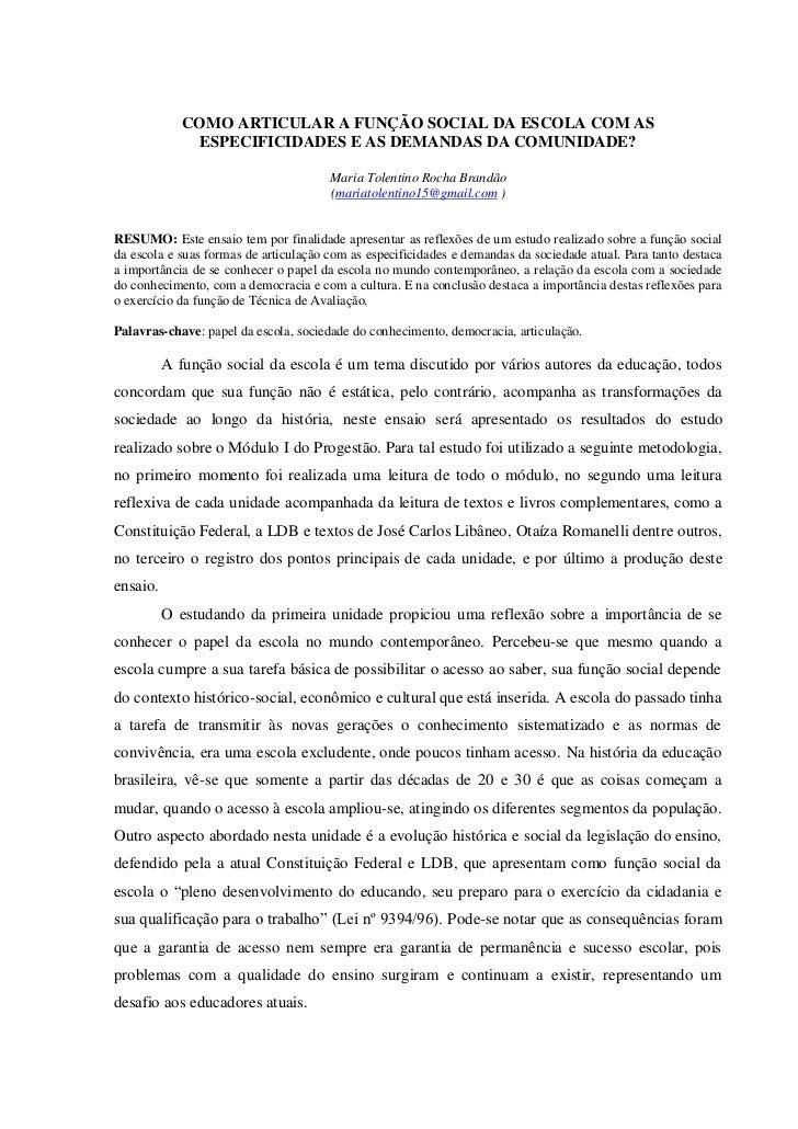 COMO ARTICULAR A FUNÇÃO SOCIAL DA ESCOLA COM AS              ESPECIFICIDADES E AS DEMANDAS DA COMUNIDADE?                 ...