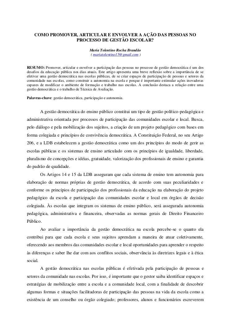 COMO PROMOVER, ARTICULAR E ENVOLVER A AÇÃO DAS PESSOAS NO                 PROCESSO DE GESTÃO ESCOLAR?                     ...